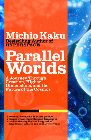 Parallel Worlds by Michio Kaku