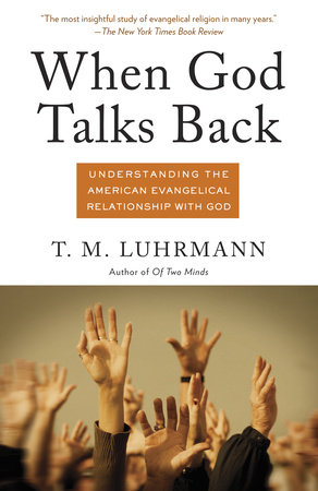 When God Talks Back by T.M. Luhrmann