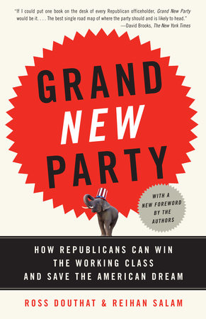 Grand New Party by Reihan Salam and Ross Douthat