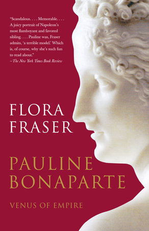 Pauline Bonaparte: Venus of Empire by