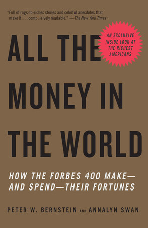All the Money in the World by Annalyn Swan and Peter W. Bernstein