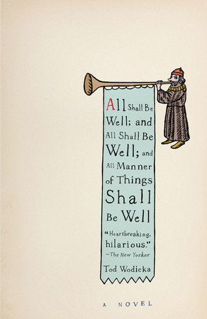 All Shall Be Well; And All Shall Be Well; And All Manner of Things Shall Be Well