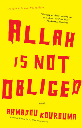 Allah is Not Obliged by Ahmadou Kourouma
