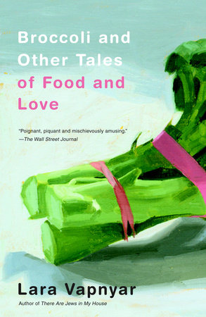 Broccoli and Other Tales of Food and Love by