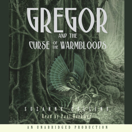 The Underland Chronicles Book Three: Gregor and the Curse of the Warmbloods by