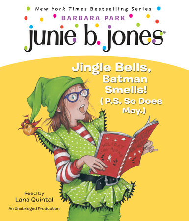 Junie B. Jones #25: Jingle Bells, Batman Smells! (P.S. So Does May.) by Barbara Park