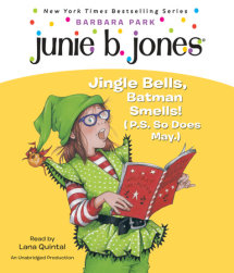 Junie B., First Grader: Jingle Bells, Batman Smells! (p.s. so does May) Cover