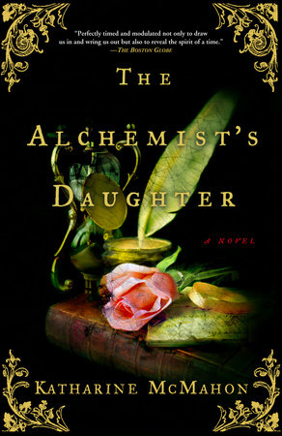 The Alchemist's Daughter by Katharine McMahon