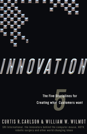 Innovation by William W. Wilmot and Curtis R. Carlson