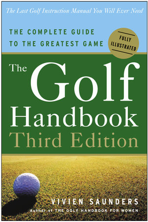 The Golf Handbook, Third Edition by Vivien Saunders