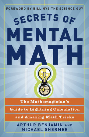Secrets of Mental Math by Michael Shermer and Arthur Benjamin
