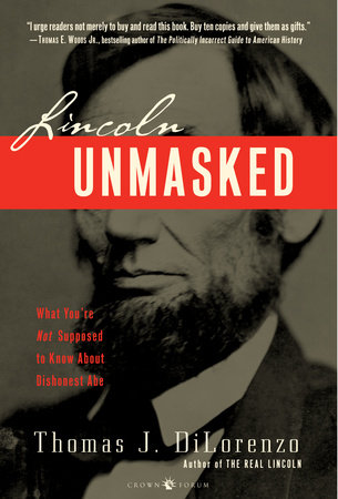 Lincoln Unmasked by