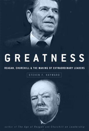 Greatness by Steven F. Hayward