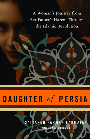Daughter Of Persia by Sattareh Farman Farmaian and Dona Munker