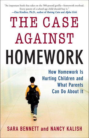 The Case Against Homework by Nancy Kalish and Sara Bennett