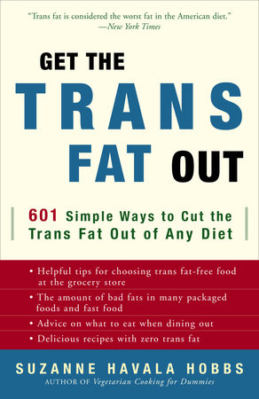 Get the Trans Fat Out by Suzanne Havala Hobbs