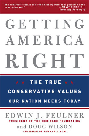 Getting America Right by Edwin J. Feulner and Doug Wilson