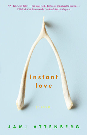 Instant Love by Jami Attenberg
