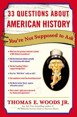 33 Questions About American History You're Not Supposed to Ask by