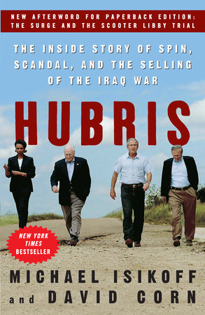Hubris by David Corn and Michael Isikoff