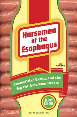 Horsemen of the Esophagus by Jason Fagone