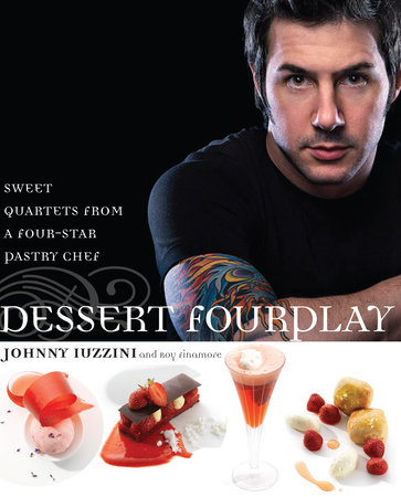 Dessert FourPlay by Roy Finamore and Johnny Iuzzini