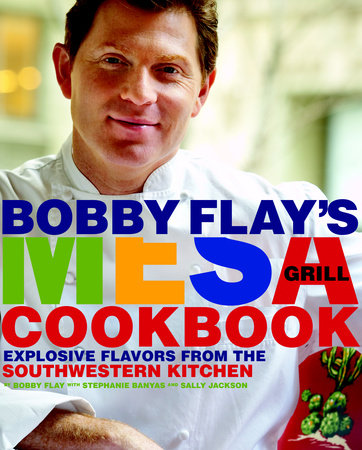 Bobby Flay's Mesa Grill Cookbook by