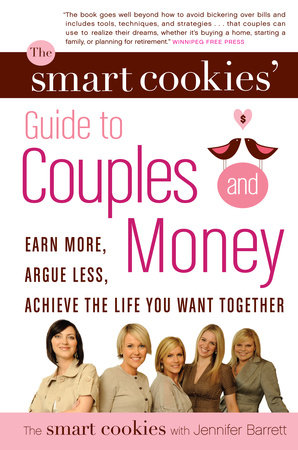 The Smart Cookies' Guide to Couples and Money by Angela Self, Andrea Baxter, Katie Dunsworth, Robyn Gunn and Sandra Hanna