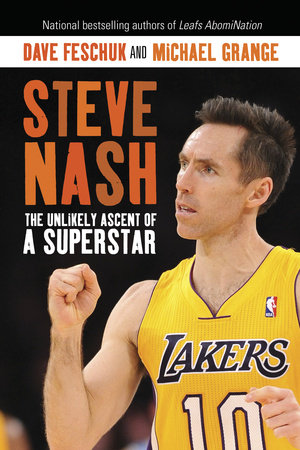 Steve Nash by Michael Grange and Dave Feschuk