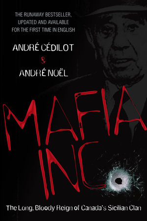 Mafia Inc. by Andre Noel and Andre Cedilot