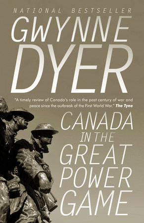 Canada in the Great Power Game 1914-2014 by