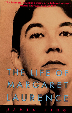 The Life Of Margaret Laurence by James King