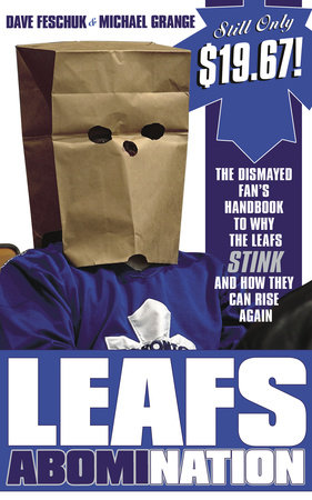 Leafs AbomiNation by Michael Grange and Dave Feschuk
