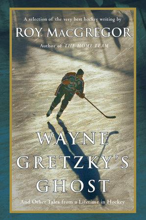 Wayne Gretzky's Ghost by