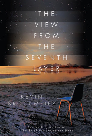 The View from the Seventh Layer by Kevin Brockmeier