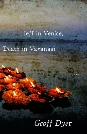 Jeff in Venice, Death in Varanasi by