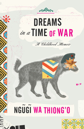 Dreams in a Time of War by Ngugi wa Thiong'o