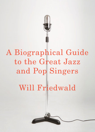 A Biographical Guide to the Great Jazz and Pop Singers by