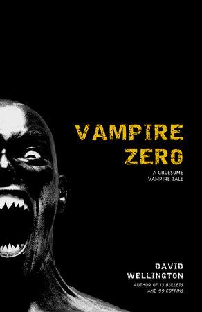 Vampire Zero by David Wellington