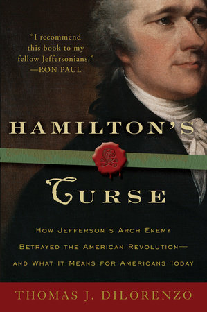 Hamilton's Curse by Thomas DiLorenzo