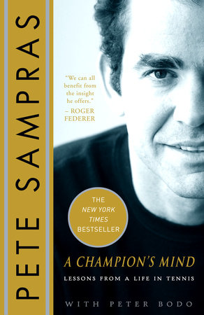 A Champion's Mind by Peter Bodo and Pete Sampras