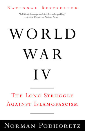 World War IV by Norman Podhoretz