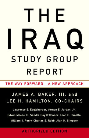 The Iraq Study Group Report by James A. Baker III, The Iraq Study Group and Lee H. Hamilton