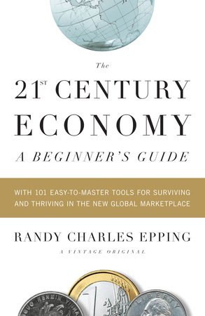 The 21st Century Economy--A Beginner's Guide by