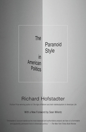 The Paranoid Style in American Politics by