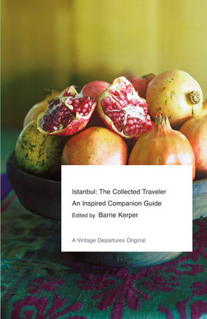 Istanbul: The Collected Traveler by Barrie Kerper