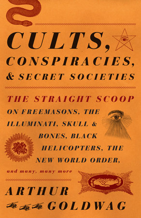 Cults, Conspiracies, and Secret Societies by