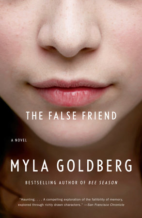 The False Friend by Myla Goldberg