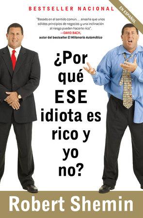 ¿Por qué ese idiota es rico y yo no? by