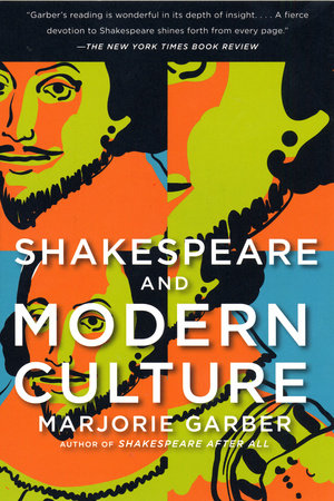 Shakespeare and Modern Culture by Marjorie Garber